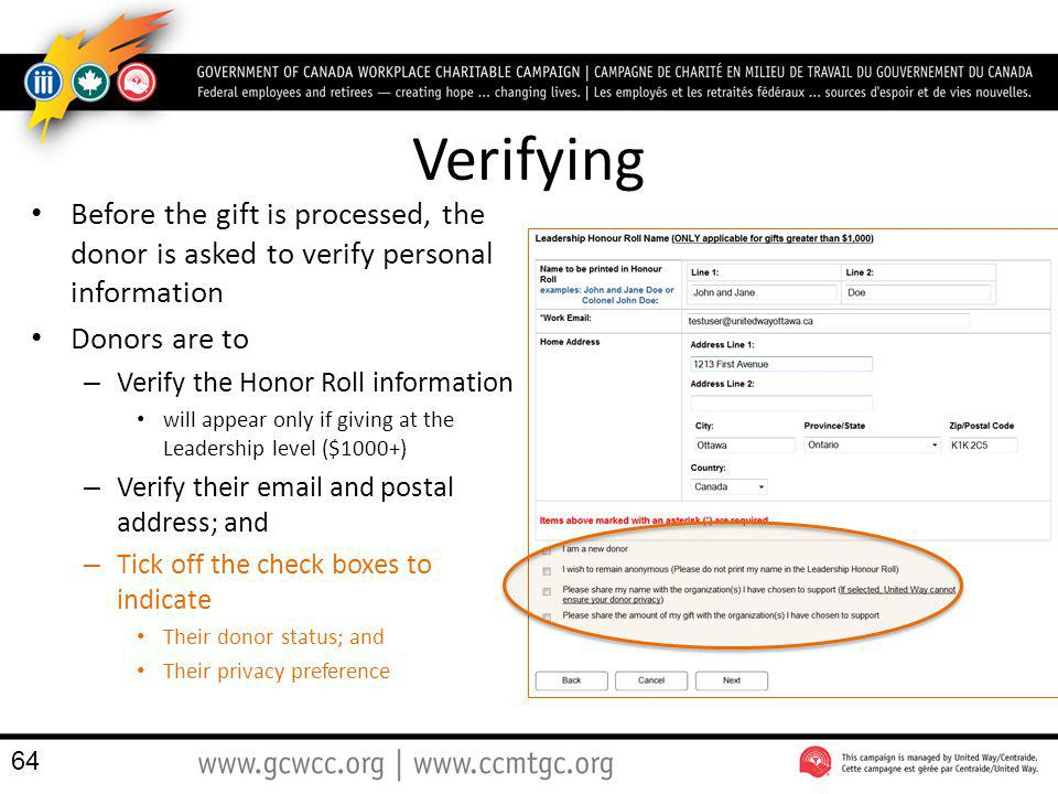 Verifying Before the gift is processed, the donor is asked to verify personal information Donors are to – Verify the Honor Roll information will appea