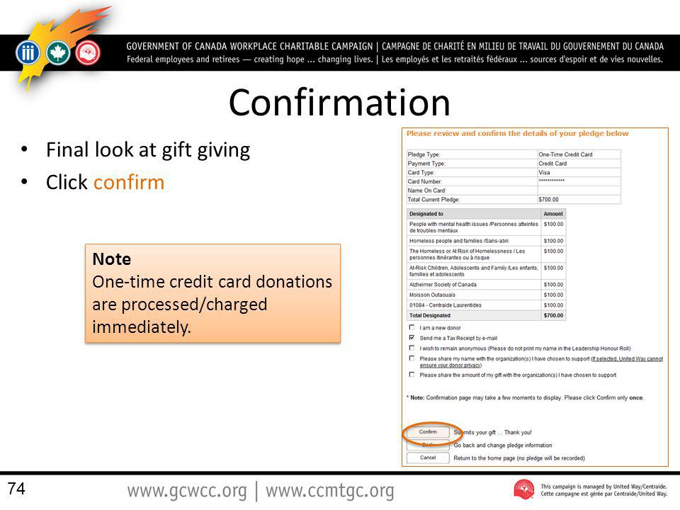 Confirmation Final look at gift giving Click confirm Note One-time credit card donations are processed/charged immediately. Note One-time credit card