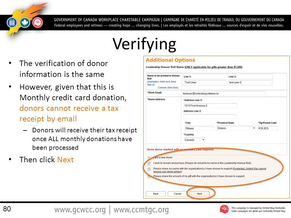 Verifying The verification of donor information is the same However, given that this is Monthly credit card donation, donors cannot receive a tax rece
