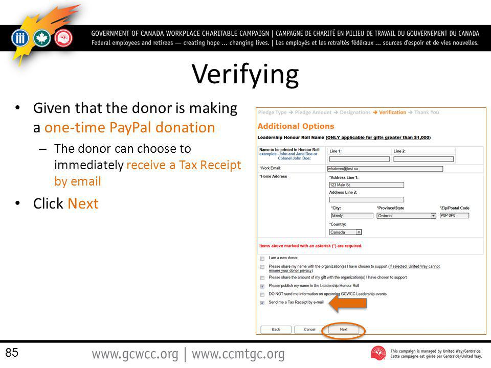 Verifying Given that the donor is making a one-time PayPal donation – The donor can choose to immediately receive a Tax Receipt by email Click Next 85