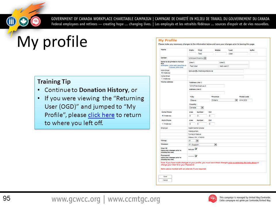 My profile Training Tip Continue to Donation History, or If you were viewing the Returning User (OGD) and jumped to My Profile, please click here to r
