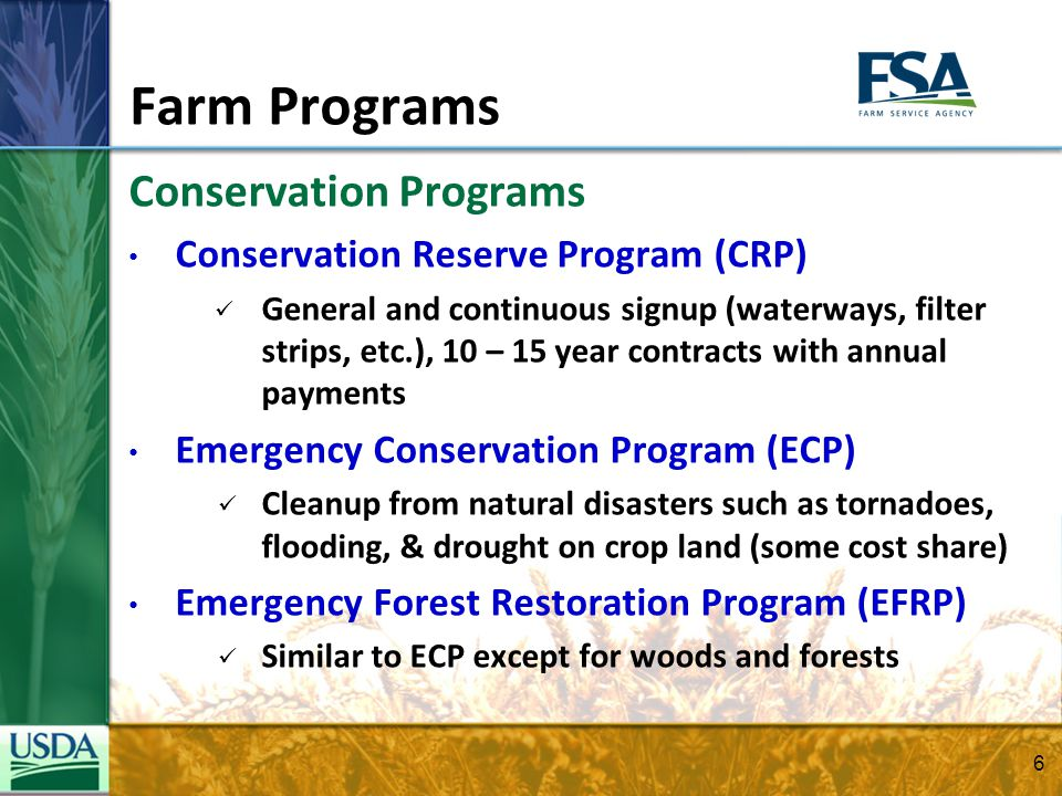 Farm Programs Conservation Programs Conservation Reserve Program (CRP) General and continuous signup (waterways, filter strips, etc.), 10 – 15 year co