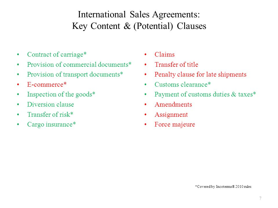 International Sales Agreements: Key Content & (Potential) Clauses 7 Contract of carriage* Provision of commercial documents* Provision of transport do