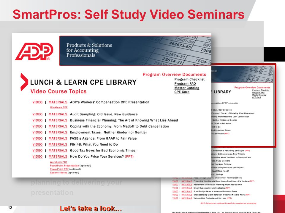 SmartPros: Self Study Video Seminars Flash drives are sent to regions with instructions on loading courses to laptops.