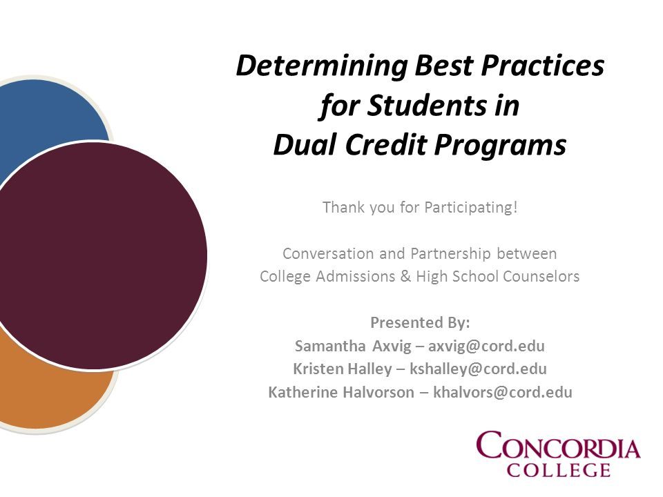 Determining Best Practices for Students in Dual Credit Programs Thank you for Participating.