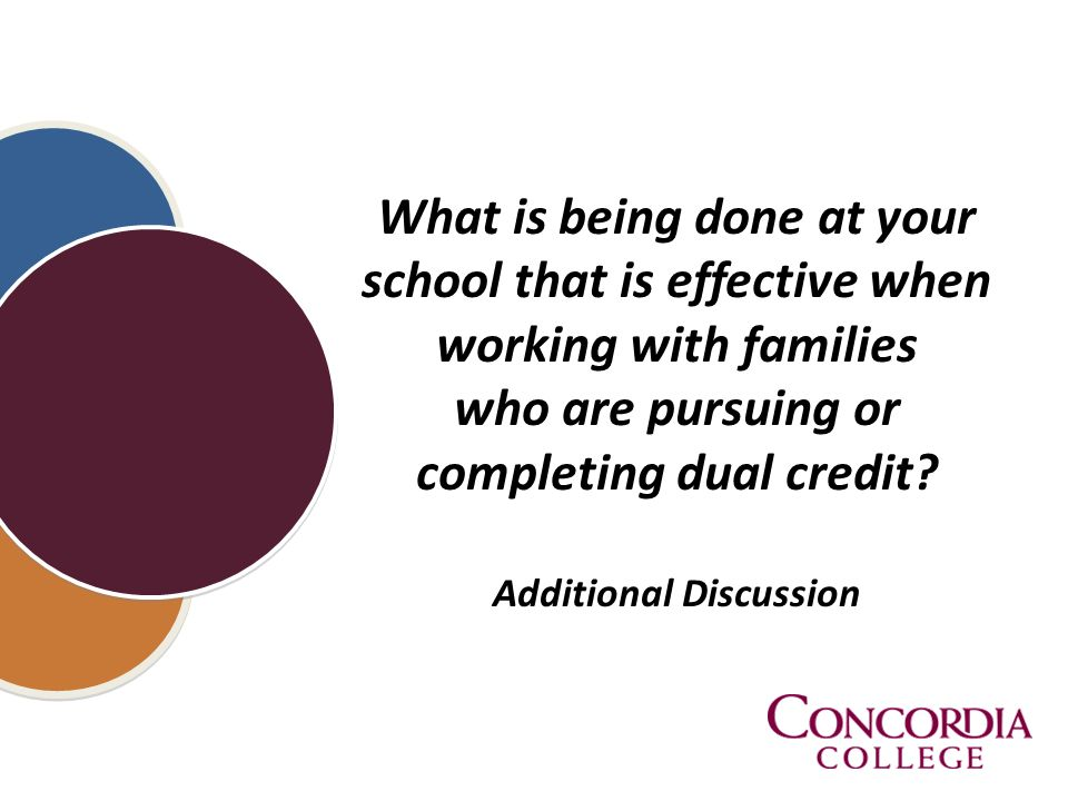 What is being done at your school that is effective when working with families who are pursuing or completing dual credit.