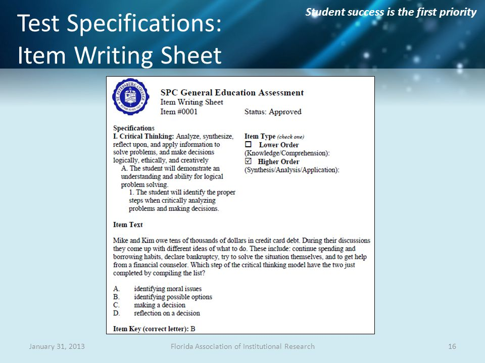 Student success is the first priority Test Specifications: Item Writing Sheet 16Florida Association of Institutional ResearchJanuary 31, 2013