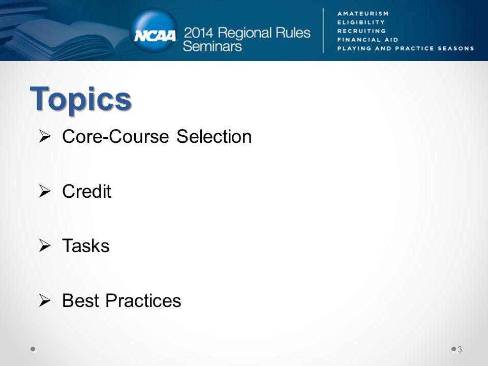 Topics Core-Course Selection Credit Tasks Best Practices 3