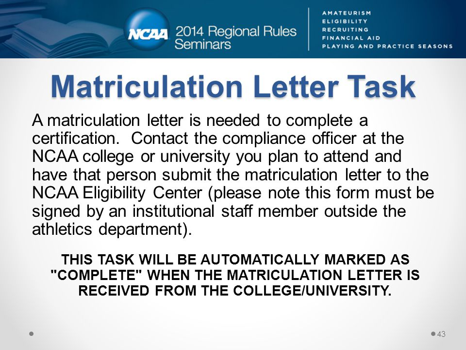 Matriculation Letter Task A matriculation letter is needed to complete a certification.