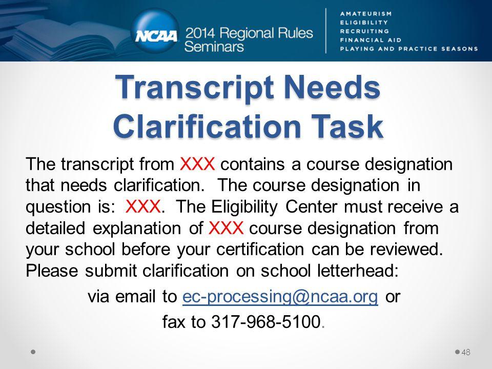 Transcript Needs Clarification Task The transcript from XXX contains a course designation that needs clarification.