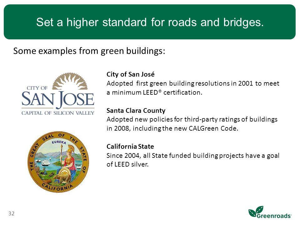 Set a higher standard for roads and bridges.