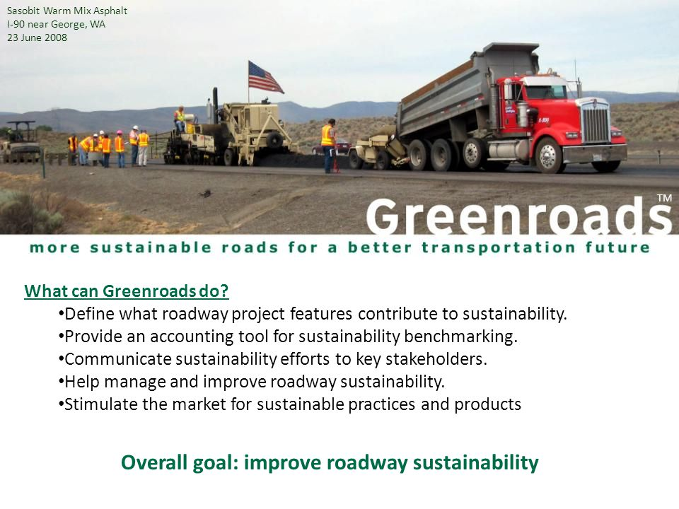 What can Greenroads do. Define what roadway project features contribute to sustainability.