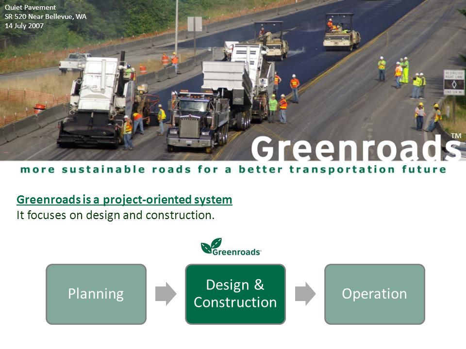Greenroads is a project-oriented system It focuses on design and construction.