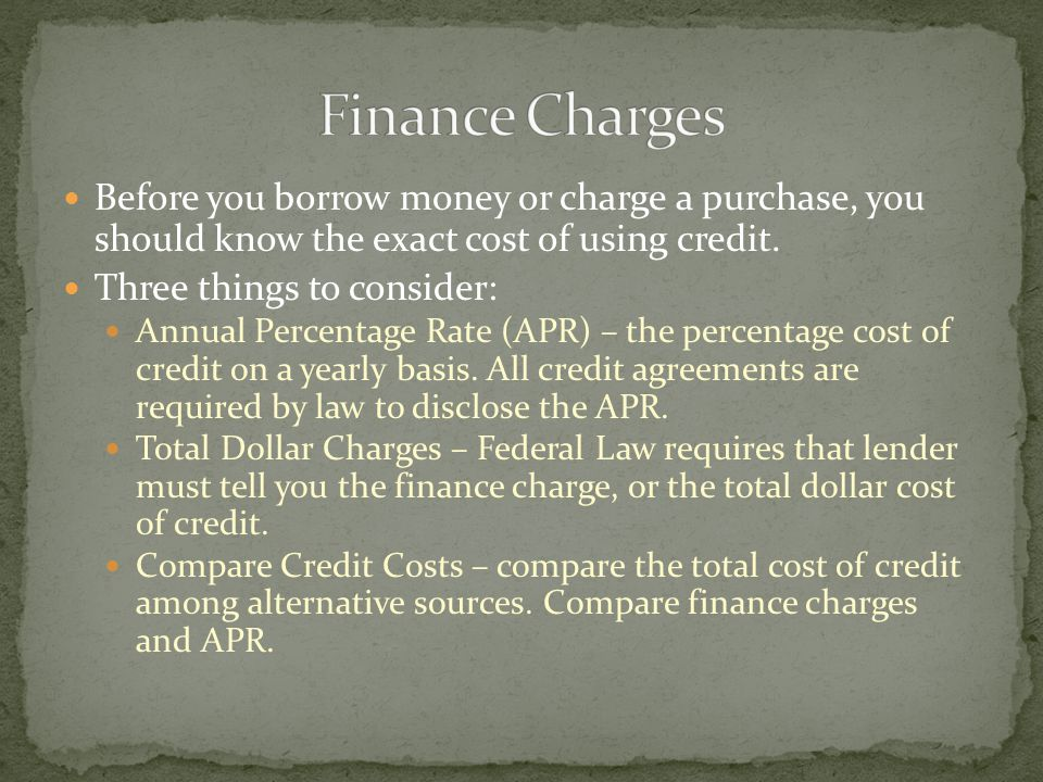 Before you borrow money or charge a purchase, you should know the exact cost of using credit.
