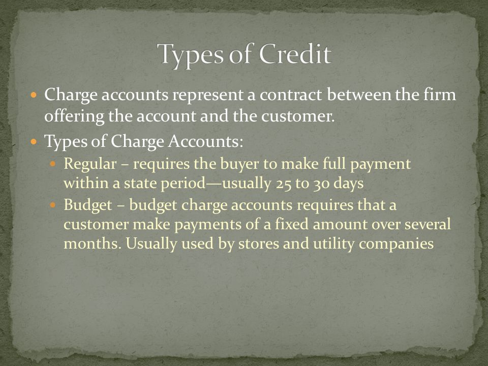 Charge accounts represent a contract between the firm offering the account and the customer.