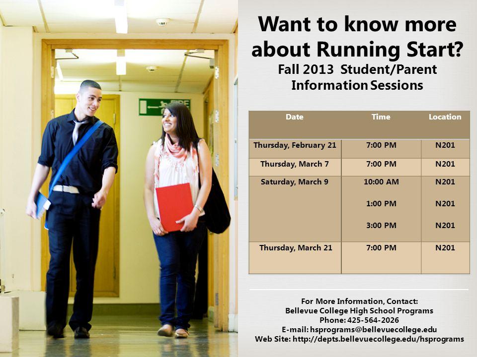 For More Information, Contact: Bellevue College High School Programs Phone: 425-564-2026 E-mail: hsprograms@bellevuecollege.edu Web Site: http://depts