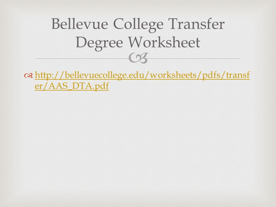 http://bellevuecollege.edu/worksheets/pdfs/transf er/AAS_DTA.pdf http://bellevuecollege.edu/worksheets/pdfs/transf er/AAS_DTA.pdf Bellevue College Tra