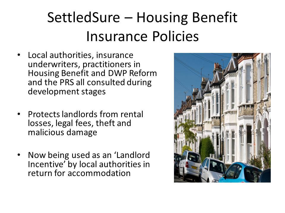 SettledSure – Housing Benefit Insurance Policies Local authorities, insurance underwriters, practitioners in Housing Benefit and DWP Reform and the PR