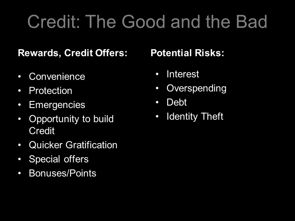 NEFE High School Financial Planning Program Unit 4 – Good Debt, Bad Debt: Using Credit Wisely 4-K-1 Could put you in a state of overspending and perpetual debt, where you get used to carrying a balance and paying extremely high interest rates.