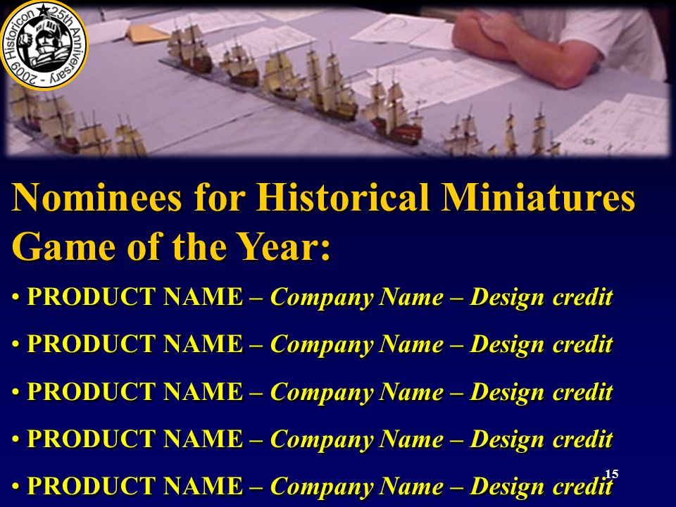 15 Nominees for Historical Miniatures Game of the Year: PRODUCT NAME – Company Name – Design credit Nominees for Historical Miniatures Game of the Yea