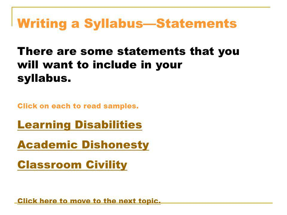 Writing a SyllabusStatements There are some statements that you will want to include in your syllabus.