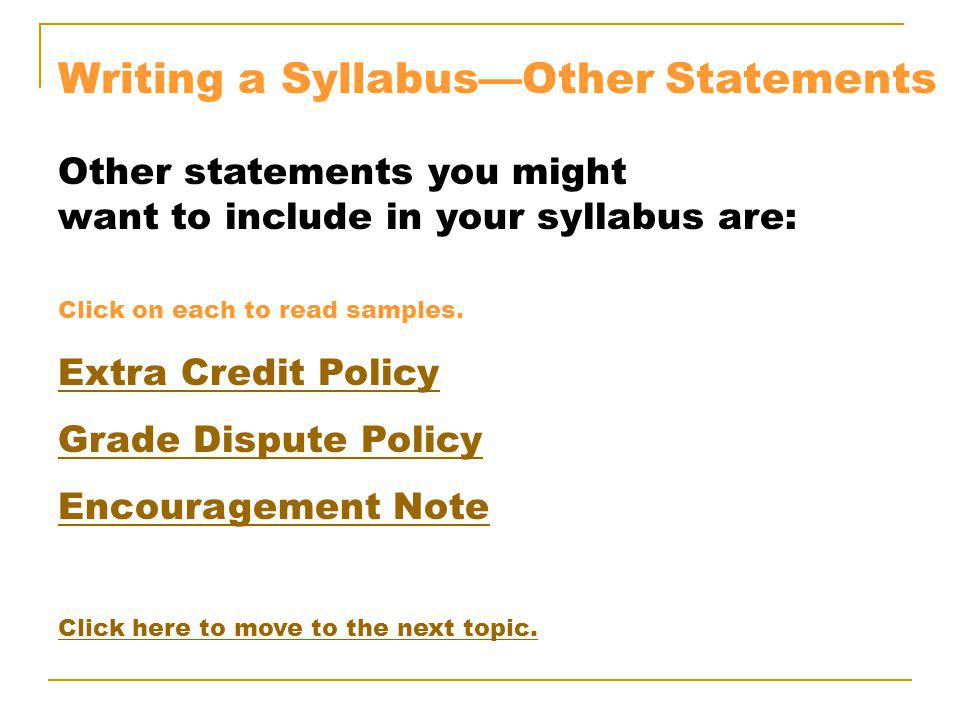 Writing a SyllabusOther Statements Other statements you might want to include in your syllabus are: Click on each to read samples.