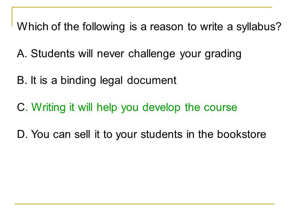 Which of the following is a reason to write a syllabus.