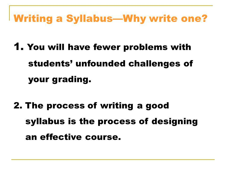 Writing a SyllabusWhy write one. 1.