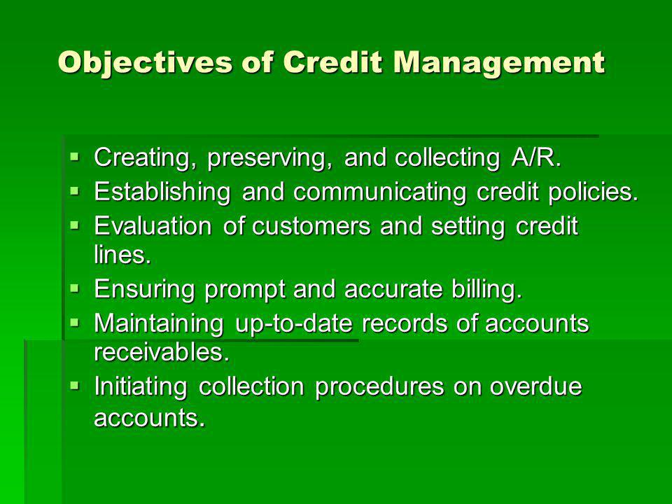 Account Receivable Monitoring and Control Monitoring and control is the responsibility of the credit manager.