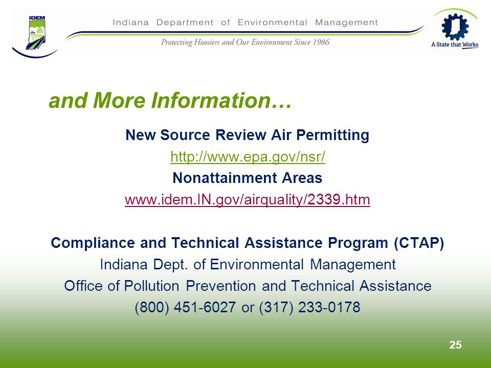 New Source Review Air Permitting http://www.epa.gov/nsr/ Nonattainment Areas www.idem.IN.gov/airquality/2339.htm Compliance and Technical Assistance Program (CTAP) Indiana Dept.