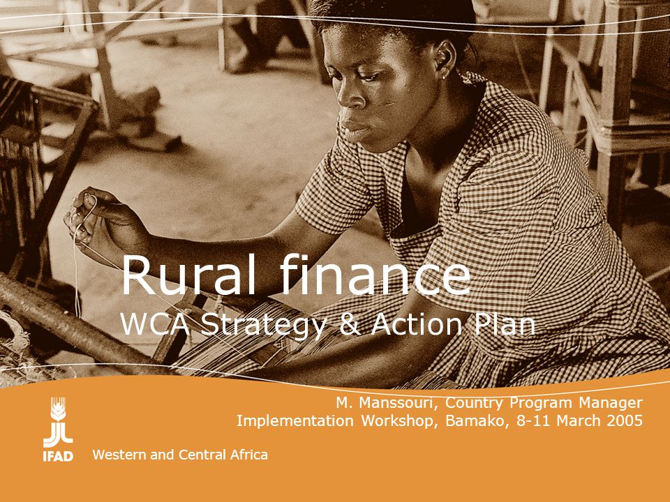 Western and Central Africa Rural finance WCA Strategy & Action Plan M.