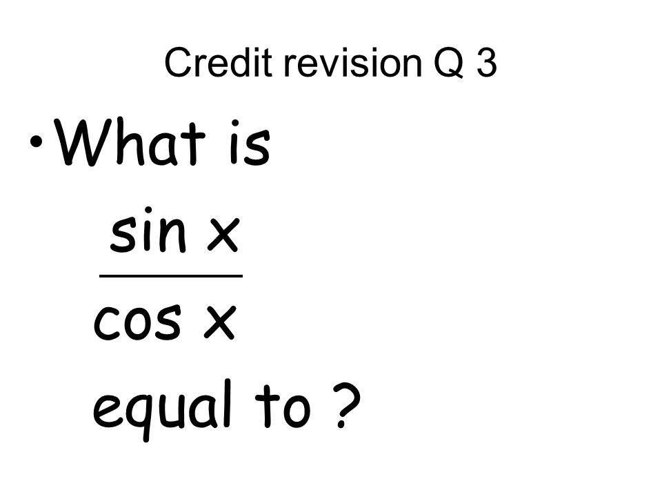 Credit revision Q 3 What is sin x cos x equal to