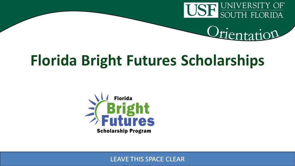 LEAVE THIS SPACE CLEAR Florida Bright Futures Scholarships