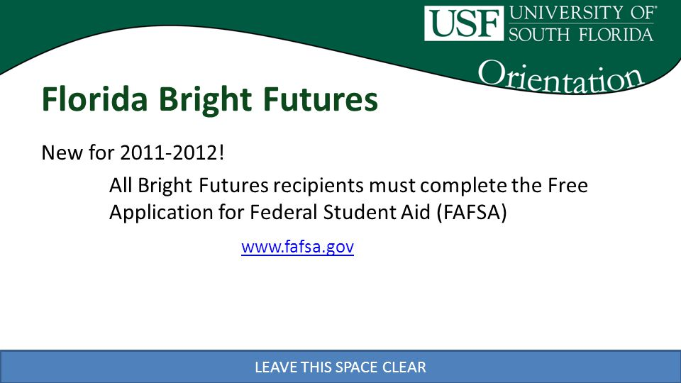 LEAVE THIS SPACE CLEAR Florida Bright Futures New for 2011-2012.