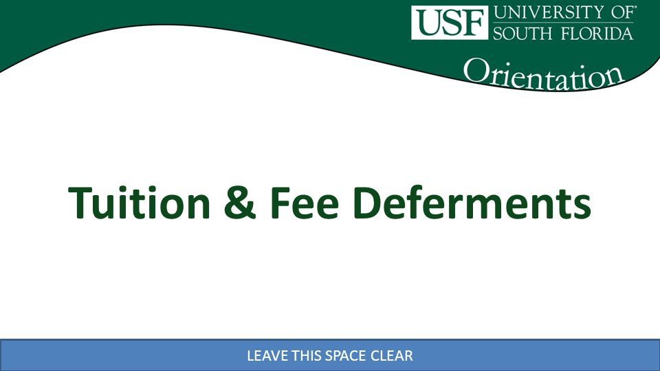 LEAVE THIS SPACE CLEAR Tuition & Fee Deferments