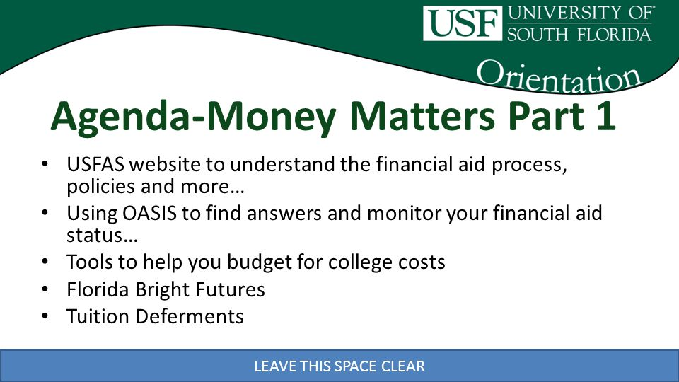 LEAVE THIS SPACE CLEAR Thank You.Be sure to return for Part 2 of the Money Matters session.