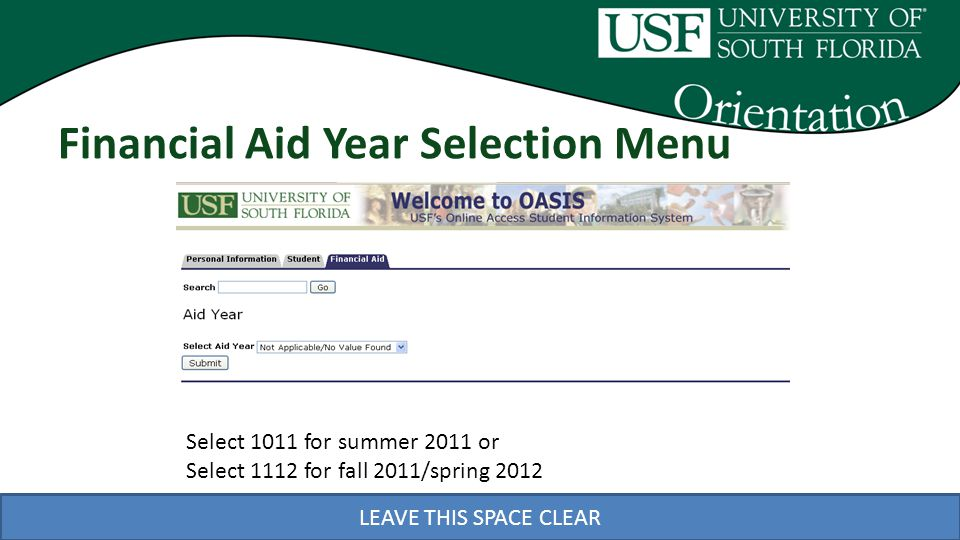 LEAVE THIS SPACE CLEAR Financial Aid Year Selection Menu Select 1011 for summer 2011 or Select 1112 for fall 2011/spring 2012