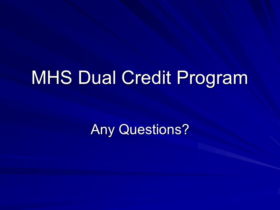MHS Dual Credit Program Any Questions
