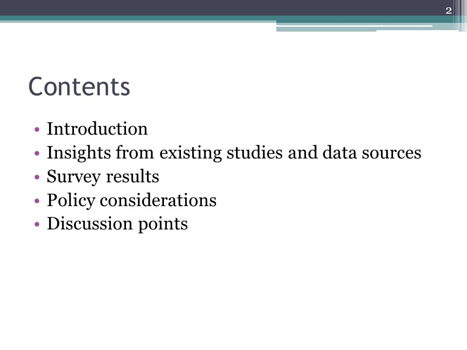 Contents Introduction Insights from existing studies and data sources Survey results Policy considerations Discussion points 2