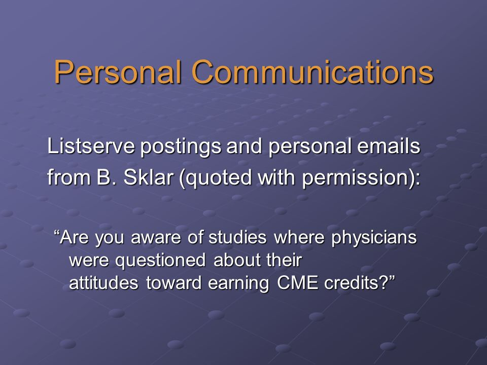 Personal Communications Listserve postings and personal emails Listserve postings and personal emails from B.