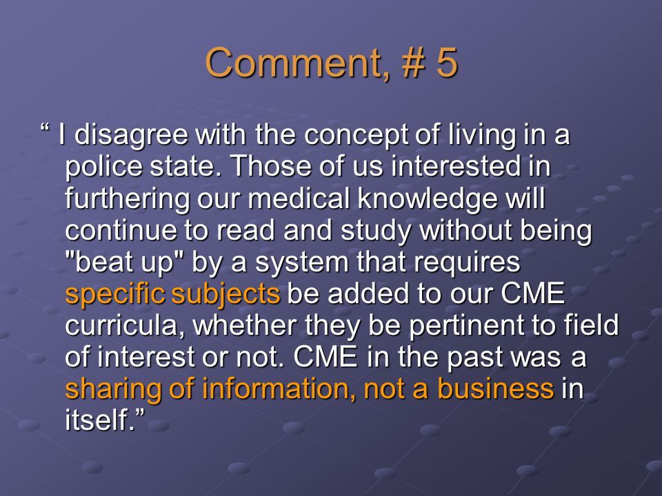 Comment, # 5 I disagree with the concept of living in a police state.
