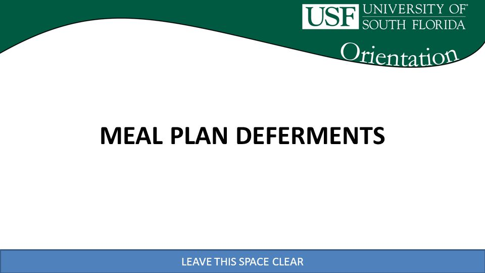 LEAVE THIS SPACE CLEAR MEAL PLAN DEFERMENTS
