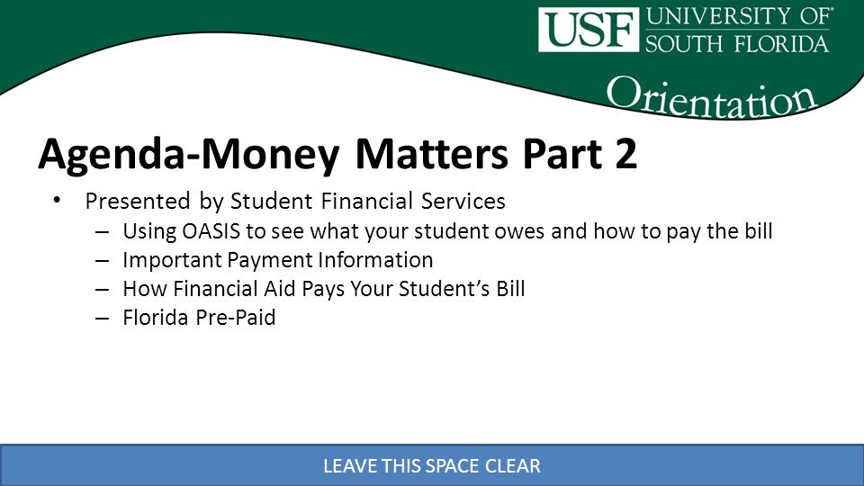 LEAVE THIS SPACE CLEAR www.usf.edu/finaid