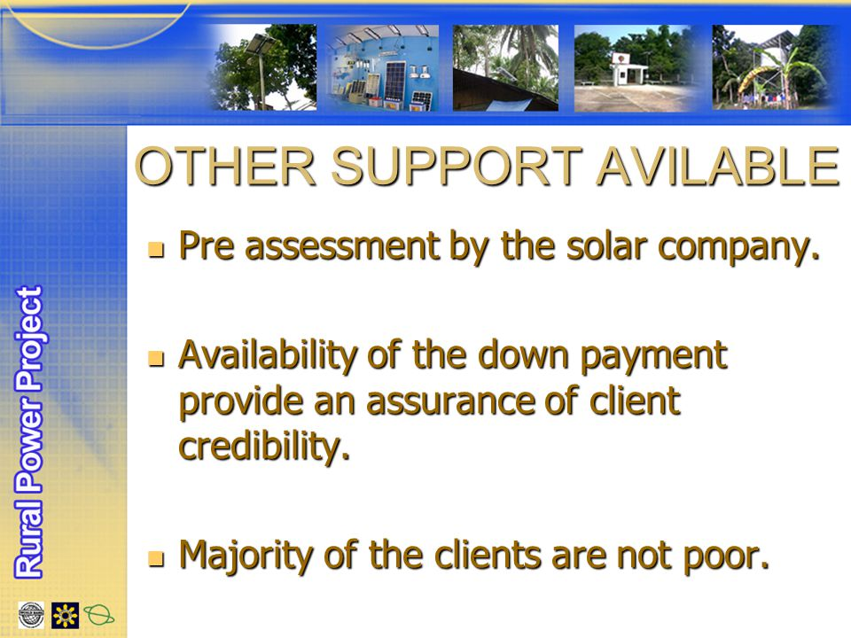 OTHER SUPPORT AVILABLE Pre assessment by the solar company.