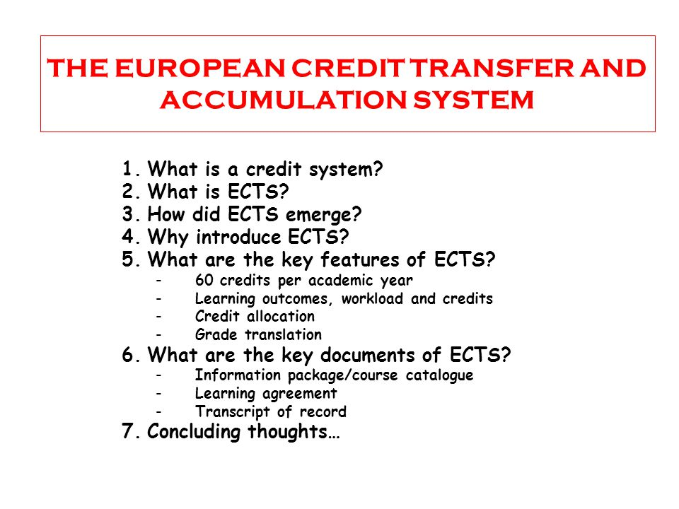 THE EUROPEAN CREDIT TRANSFER AND ACCUMULATION SYSTEM 1.What is a credit system.