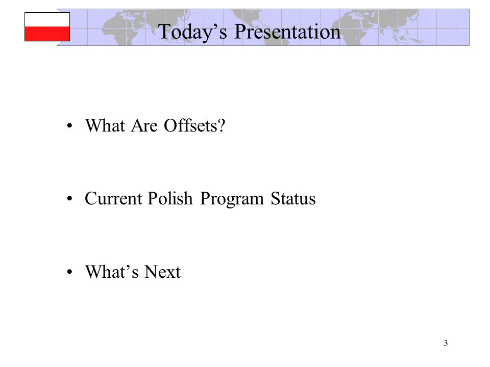 3 Todays Presentation What Are Offsets? Current Polish Program Status Whats Next