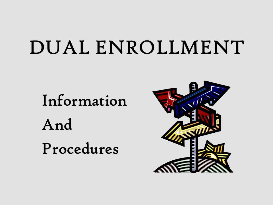 DUAL ENROLLMENT Information And Procedures