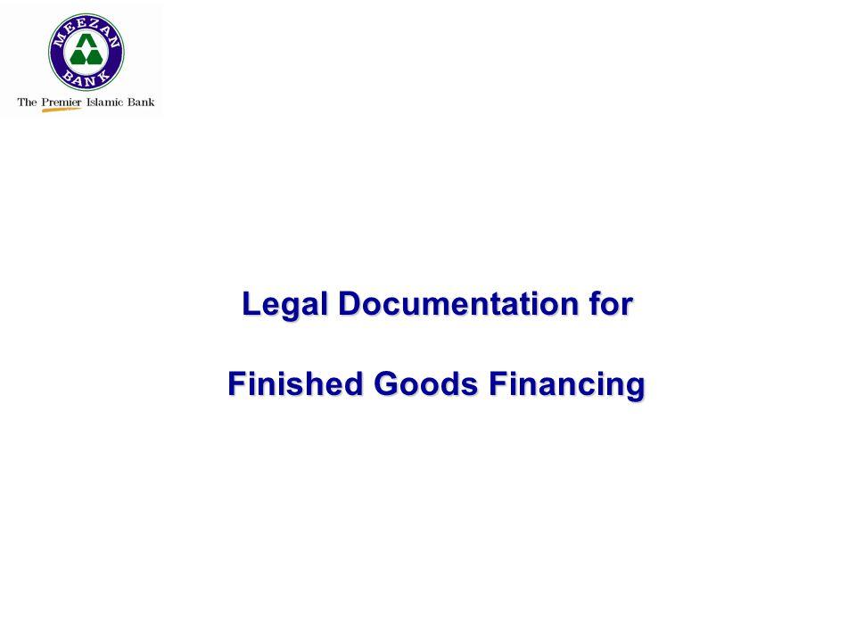 Legal Documentation for Finished Goods Financing