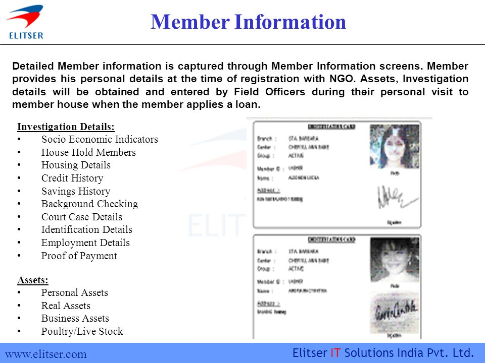www.elitser.com Elitser IT Solutions India Pvt. Ltd. Member Information Detailed Member information is captured through Member Information screens. Me