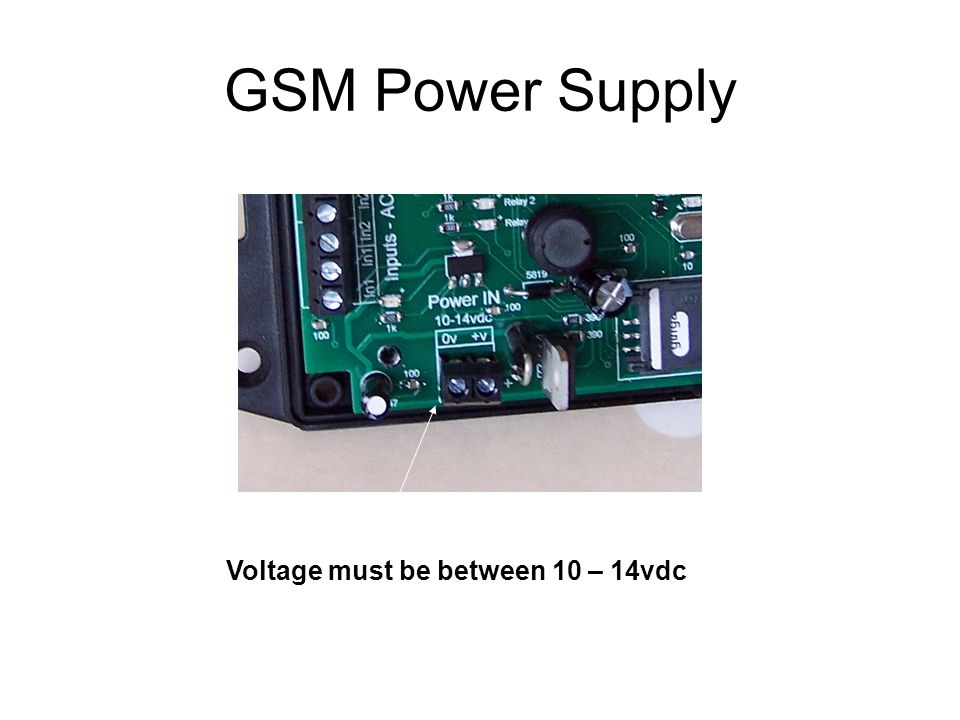 GSM Power Supply Voltage must be between 10 – 14vdc